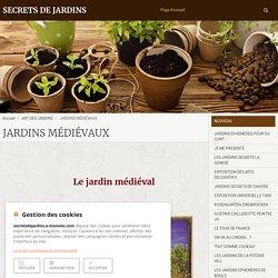 JARDINS MÉDIÉVAUX 1ère Partie - SECRETS DE JARDINS