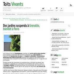 Des jardins suspendu à Grenoble, bientôt à Paris ← Toits Vivants