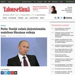 Putin: Venäjä valmis järjestelemään uudelleen Ukrainan velkoja