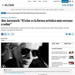 """Jim Jarmusch: """"El cine es la forma artística más cercana a soñar"""""""