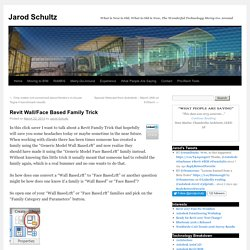 Jarod Schultz: Revit Wall/Face Based Family Trick