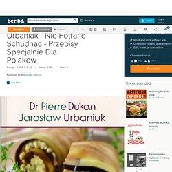Pierre Dukan Jaroslaw Urbaniak - Nie Potrafie Schudnac - Przepisy Specjalnie Dla Polakow