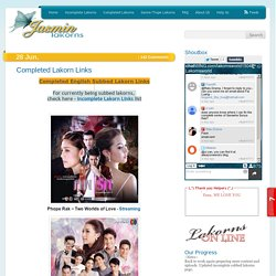 =^-^= Jasmin's Lakorn Blog =^-^=: Completed Lakorn Links