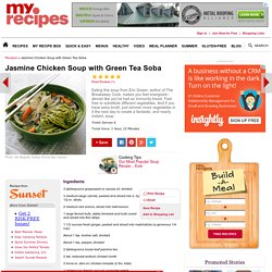 Jasmine Chicken Soup with Green Tea Soba Recipe