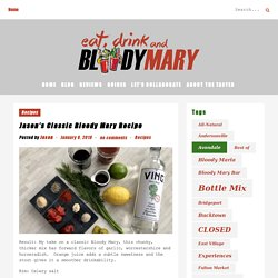 Jason's Classic Bloody Mary Recipe - Eat, Drink, and...Bloody Mary
