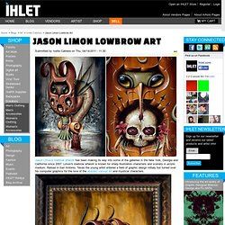 Jason Limon Lowbrow Art | Urban Art Blog