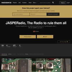 JASPERadio, The Radio to rule them all