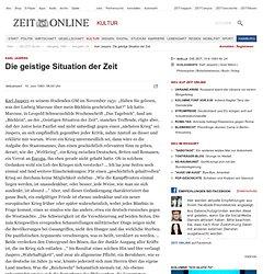 KarlJaspers: Die geistige Situation der Zeit | Feuilleton | DIE ZEIT Archiv | Ausgabe 24/1983