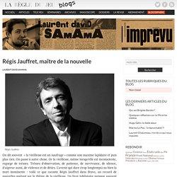 Régis Jauffret, maître de la nouvelle - L'Imprévu