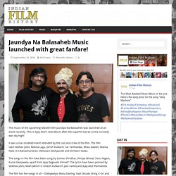 Jaundya Na Balasaheb Music launched with great fanfare!