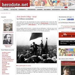 Jean Jaurès (1859 - 1914) - Le tribun socialiste - Herodote.net