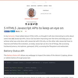 5 HTML5 Javascript APIs to keep an eye on — Adnane Belmadiaf's Blog