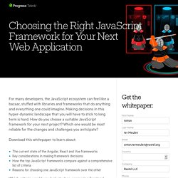 Choosing the Right JavaScript Framework for Your Next Web Application - Progress