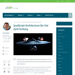 JavaScript Architecture for the 23rd Century - Modern Web