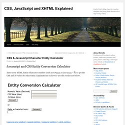 » CSS & Javascript Character Entity Calculator :: CSS, JavaScript and XHTML Explained