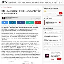 Site en Javascript & SEO: comment éviter la catastrophe?