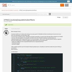 [Résolu] [HTML5] [JavaScript]requestAnimationFRame - Comment l'utiliser by kubito