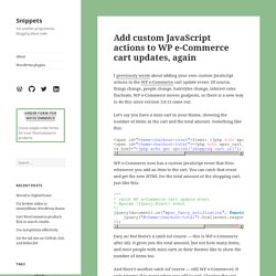 Add custom JavaScript actions to WP e-Commerce cart updates, again - Snippets