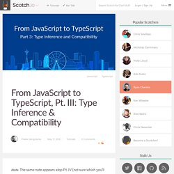 From JavaScript to TypeScript, Pt. III: Type Inference & Compatibility