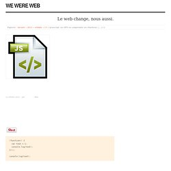 Javascript: les IIFE ou comprendre les (function() {…}) () | We Were Web
