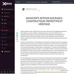 Javascript, retour aux bases : constructeur, prototype et héritage