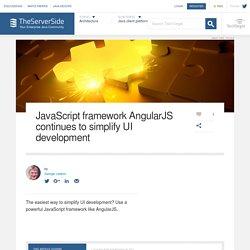 JavaScript framework AngularJS continues to simplify UI development