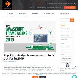 Top 3 JavaScript Frameworks to look out for in 2019