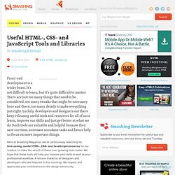 Useful HTML-, CSS- and JavaScript Tools and Libraries - Smashing Magazine