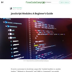 JavaScript Modules: A Beginner's Guide — Free Code Camp — Medium
