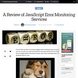 A Review of JavaScript Error Monitoring Services -Telerik Developer Network