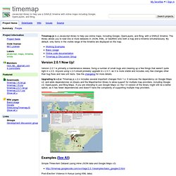 timemap - Javascript library to help use a SIMILE timeline with online maps including Google, OpenLayers, and Bing.
