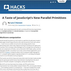 A Taste of JavaScript's New Parallel Primitives