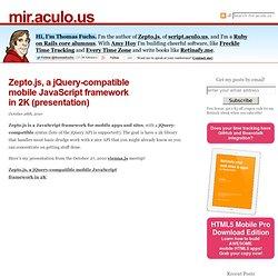 Zepto.js, a jQuery-compatible mobile JavaScript framework in 2K (presentation)