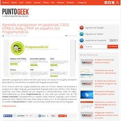 Aprende a programar en Javascript, CSS3, HTML5, Ruby y PHP en español con Programando.la