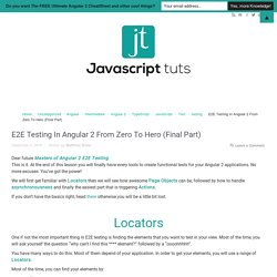 E2E Testing In Angular 2 From Zero To Hero (Final Part) - JavaScript Screencasts And Tutorials