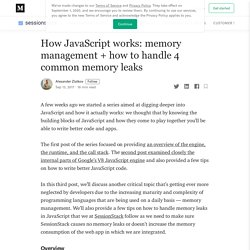 How JavaScript works: memory management + how to handle 4 common memory leaks