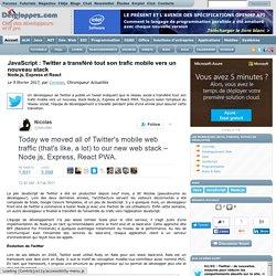 JavaScript : Twitter a transféré tout son trafic mobile vers un nouveau stack Node.js, Express et React