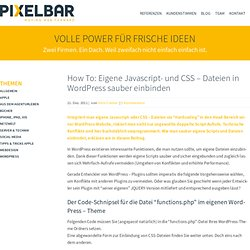 How To: Eigene Javascript- und CSS – Dateien in Wordpress sauber einbinden › Pixelbar