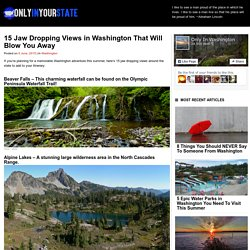 15 Jaw Dropping Views in Washington