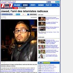 Jawad, l'ami des islamistes radicaux