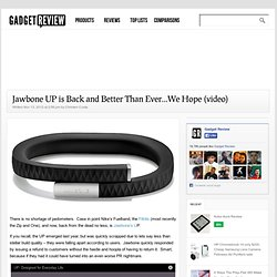 Jawbone UP is Back and Better Than Ever…We Hope (video