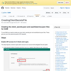 CreatingClientSecretsFile · jay0lee/GAM Wiki