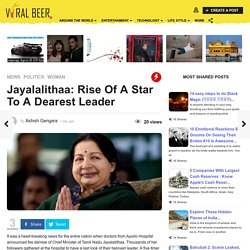 Jayalalithaa: Rise Of A Star To A Dearest Leader