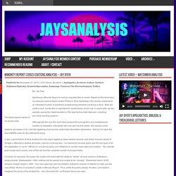 Minority Report (2002) Esoteric Analysis - Jay Dyer - JaysAnalysis.com