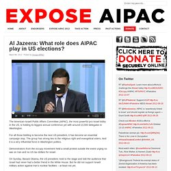 Al Jazeera: What role does AIPAC play in US elections? | Occupy AIPAC!