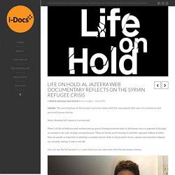 Reflections on Life on hold: Al Jazeera web documentary