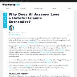 Why Does Al Jazeera Love a Hateful Islamic Extremist?