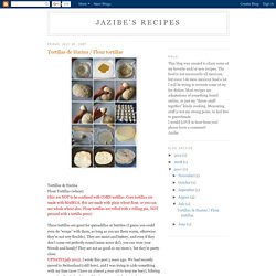 Jazibe's recipes: Tortillas de Harina / Flour tortillas