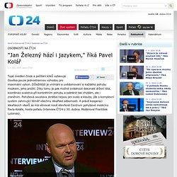 """""""Jan Železný hází i jazykem,"""" říká Pavel Kolář — Osobnosti na ČT24 — ČT24"""