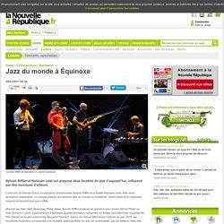 Jazz du monde à Équinoxe - 20/01/2017